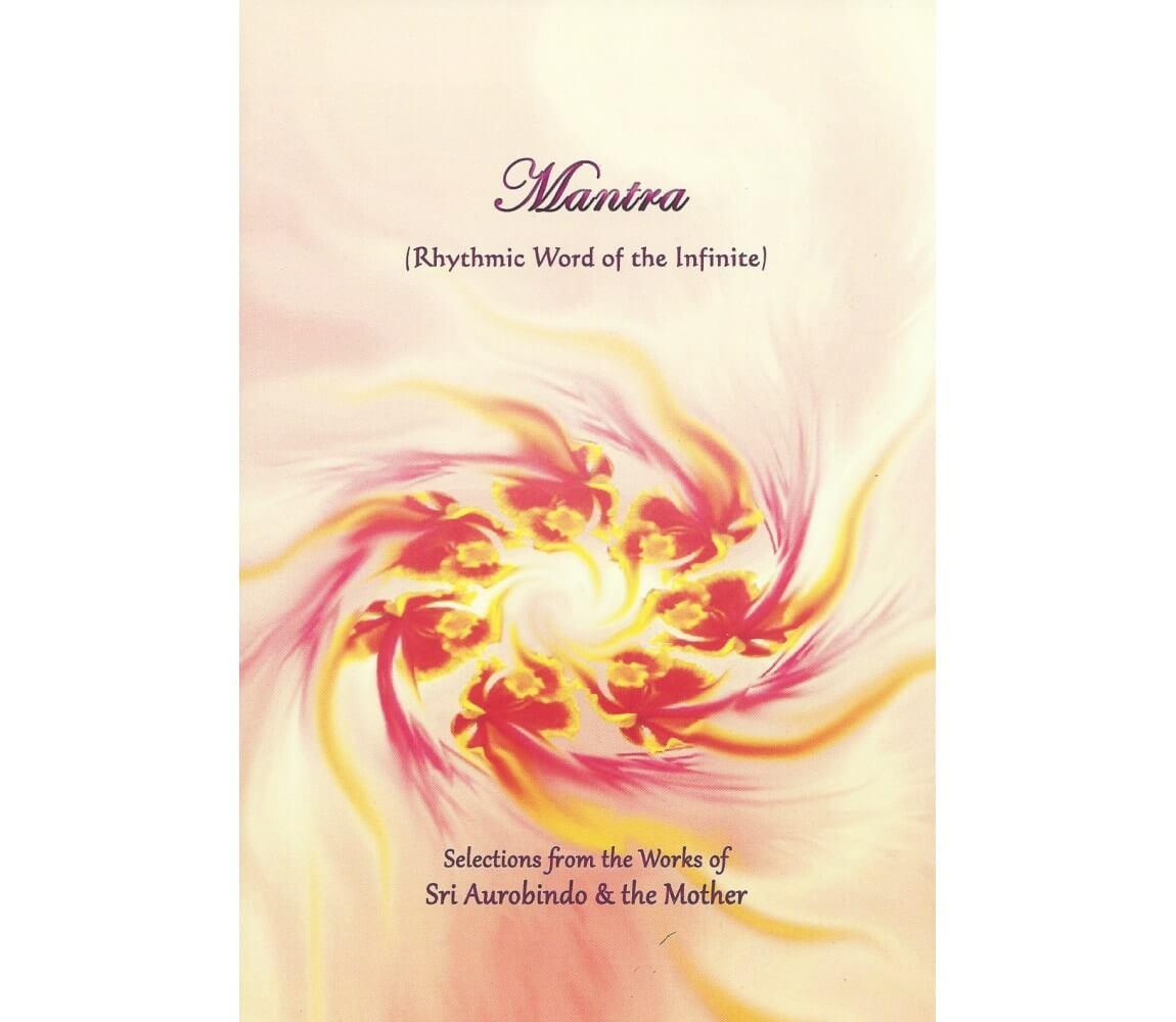 Mantra: Rhythmic Word of the Infinite